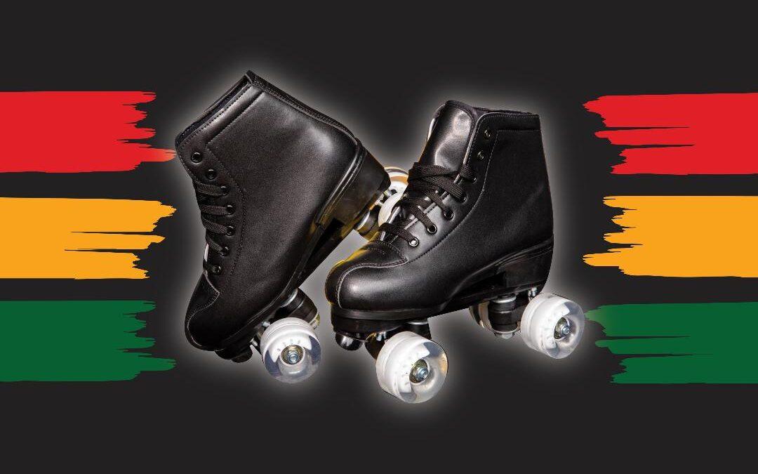 Black history roller skates - Becks Entertainment
